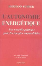 L'autonomie énergétique ; une nouvelle politique pour les énergies renouvelables - Intérieur - Format classique