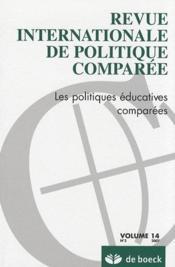 REVUE INTERNATIONALE DE POLITIQUE COMPAREE N.14 ; les politiques éducatives comparées - Couverture - Format classique