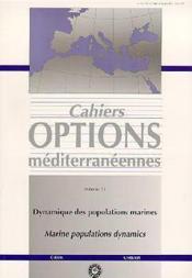Dynamique des populations marines marine ; populations dynamics ; cahiers options mediterraneennes t.3 - Couverture - Format classique