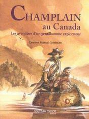 Champlain au canada les aventures d'un gentilhomme explorateur - Intérieur - Format classique