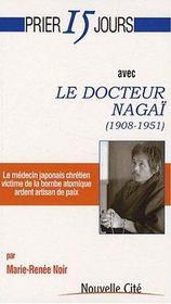 Prier 15 jours avec... ; le docteur Nagaï (1908-1951) - Intérieur - Format classique