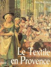 Le textile en Provence - Couverture - Format classique