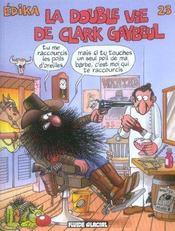 Edika T.23 ; La Double Vie De Clark Gaybeul - Intérieur - Format classique