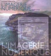 Le Guide Complet De L'Imagerie Numerique - Couverture - Format classique