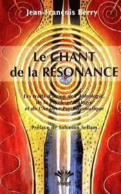 Le chant de la résonance ; les traits d'union de l'astrologie, de la psychogénéalogie et de l'analyse psychosomatique - Couverture - Format classique