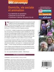Domicile, vie sociale et animation : le domicile en questions, favoriser la vie sociale, continuer à donner du sens à la vie - 4ème de couverture - Format classique