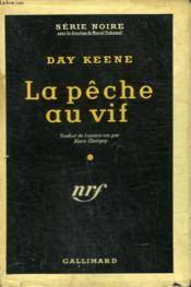 La Peche Au Vif. ( Tiger Burning Bright). Collection : Serie Noire Avec Jaquette N° 331 - Couverture - Format classique