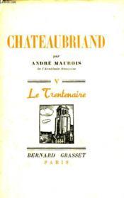 Chateaubriand. Le Trentenaire. - Couverture - Format classique