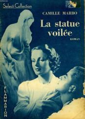 La Statue Voilee. Collection : Select Collection N° 128 - Couverture - Format classique