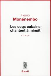 Les coqs cubains chantent à minuit - Couverture - Format classique