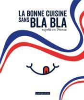 La bonne cuisine sans bla bla mijotée en France - Couverture - Format classique