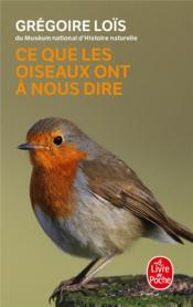 Ce que les oiseaux ont à nous dire - Couverture - Format classique