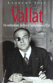 Vallat, 1891-1972 ; du nationalisme chrétien à l'antisémitisme d'Etat - Intérieur - Format classique