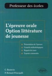 L'épreuve orale au concours de recrutement de professeur des écoles ; option littérature de jeunesse - Couverture - Format classique