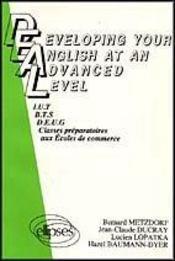 Deal Developing Your English At An Advanced Level Anglais Bts Iut Deug - Intérieur - Format classique