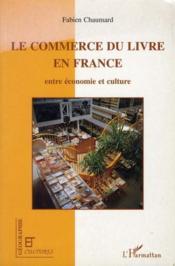 Revue Geographie Et Cultures ; Le Commerce Du Livre En France ; Entre Economie Et Culture - Couverture - Format classique
