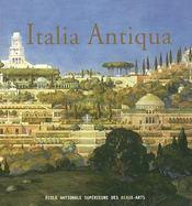 Italia antiqua envois de rome des architectes francais en italie et dans le monde mediterraneen aux - Intérieur - Format classique