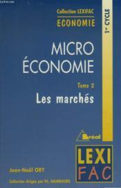 Micro economie t.2 les marches - Couverture - Format classique