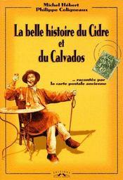 La Belle Histoire Du Cidre Et Du Calvados - Couverture - Format classique