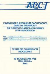L'Avenir Des Plastiques Des Caoutchoucs Dans Les Transports Apct 85 - Couverture - Format classique
