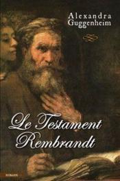 Le testament rembrandt - Couverture - Format classique