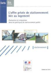 L'offre privee de stationnement liee au logement. evaluation et integration... (dossiers certu n. 20 - Couverture - Format classique
