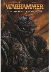 Warhammer T.5 ; le sacre de la destruction - Couverture - Format classique