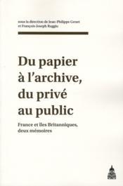 Papier a l archive du prive au public france et iles britanniques deux memoires - Couverture - Format classique