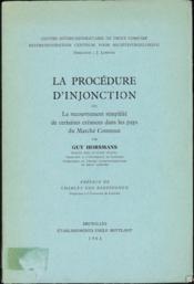 LA PROCÉDURE D'INJONCTION ou le Recouvrement simplifié de certaines créances dans les pays du Marché Commun; préface de Charles van Reepinghen - Couverture - Format classique