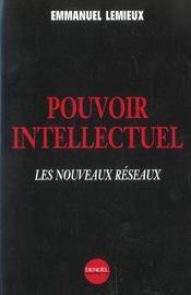 Pouvoir Intellectuel : Les Nouveaux Reseaux - Intérieur - Format classique