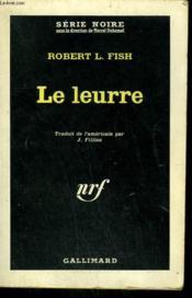 Le Leurre. Collection : Serie Noire N° 826 - Couverture - Format classique