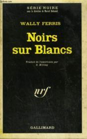 Noirs Sur Blancs. Collection : Serie Noire N° 1440 - Couverture - Format classique