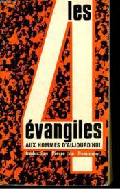 Les 4 Evangiles Aux Hommes D'Aujourd'Hui. - Couverture - Format classique