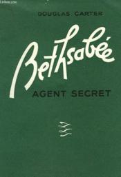 Bethsabee Agent Secret N°1. - Couverture - Format classique