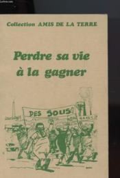 Perdre Sa Vie A La Gagner - Couverture - Format classique