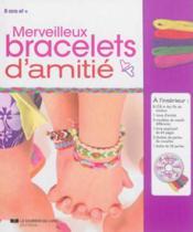 Merveilleux bracelets d'amitié ; coffret - Couverture - Format classique