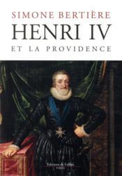 Henri IV et la providence - Couverture - Format classique