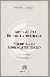 L'arbitrage et la distribution commerciale / arbitration and commercial distribution - Couverture - Format classique