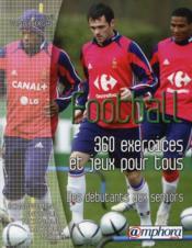 Football ; 360 exercices et jeux pour tous ; des débutants aux seniors - Couverture - Format classique