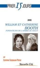 Prier 15 jours avec... ; William et Catherine Booth - Couverture - Format classique