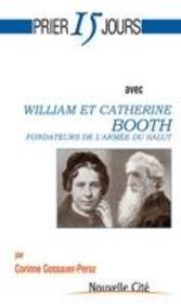 Prier 15 jours avec... ; William et Catherine Booth - Intérieur - Format classique