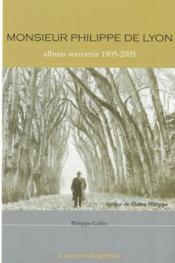 Monsieur philippe de lyon - album souvenir 1905-2005 - Couverture - Format classique