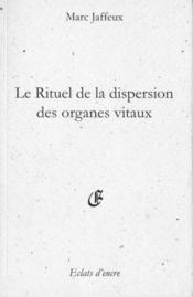 Le rituel de la dispersion des organes vitaux - Couverture - Format classique