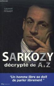 Sarkozy décrypté de a à z - Couverture - Format classique