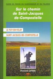 Sur le chemin de Saint-Jacques-de-Compostelle ; le Puy en Velay ; Saint-Jacques-de-Compostelle - Intérieur - Format classique