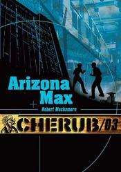 Cherub mission T.3 ; Arizona Max - Couverture - Format classique