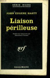Liaison Perilleuse. Collection : Serie Noire N° 827 - Couverture - Format classique
