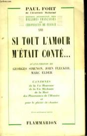 Edition Definitive Des Ballades Francaises Et Chroniques Francaises. Tome 17 : Si Tout L'Amour M'Etait Conte. - Couverture - Format classique