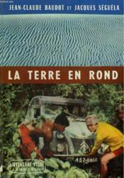 La Terre En Rond. Collection : L'Aventure Vecue. - Couverture - Format classique