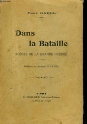 Dans La Bataille. Scenes De La Guerre - Couverture - Format classique